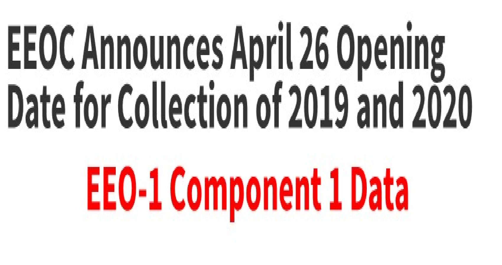 EEOC Announces Opening Of 2019 And 2020 Eeo-1 Component 1 Data Collection