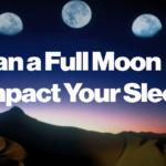 Does Moon Impact Your Sleep?