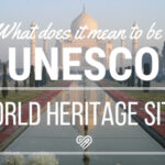 What Makes A World Heritage Site?