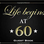 Life Begins At 60; No Work, Only Leisure, These Are The Best Years, After All!