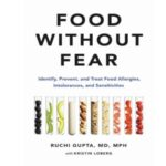 """""""Food Without Fear,"""" A Book By Dr. Ruchi Gupta Presents A Groundbreaking Approach To Food Allergies And Sensitivities"""