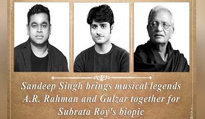 A.R. Rahman And Gulzar Join For Subrata Roy Biopic